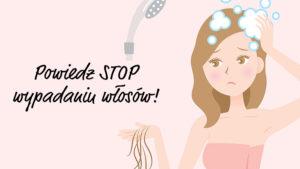 STOP wypadaniu włosów
