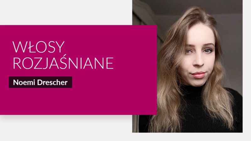 Okiem eksperta: włosy rozjaśniane. Odpowiada Noemi Drescher